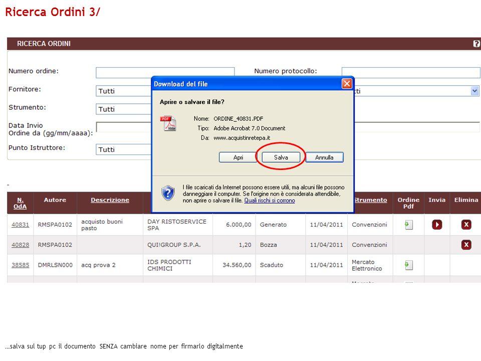 …salva sul tup pc il documento SENZA cambiare nome per firmarlo digitalmente Ricerca Ordini 3/
