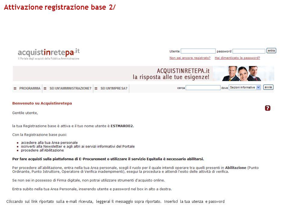 Attivazione registrazione base 2/ Cliccando sul link riportato sulla e-mail ricevuta, leggerai il messaggio sopra riportato.