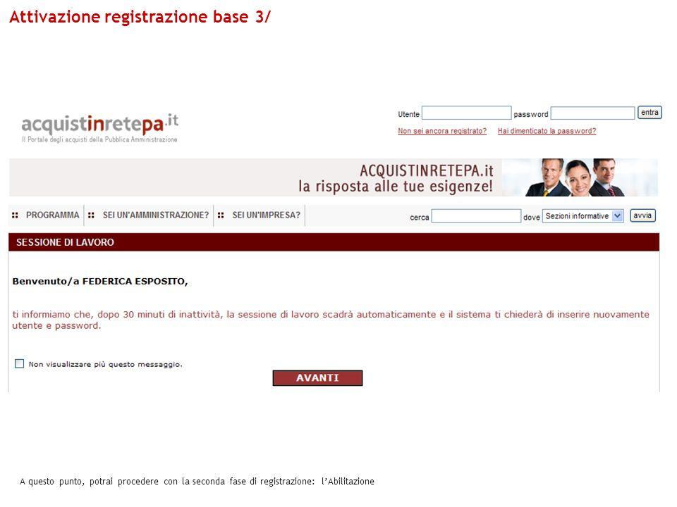 Attivazione registrazione base 3/ A questo punto, potrai procedere con la seconda fase di registrazione: lAbilitazione