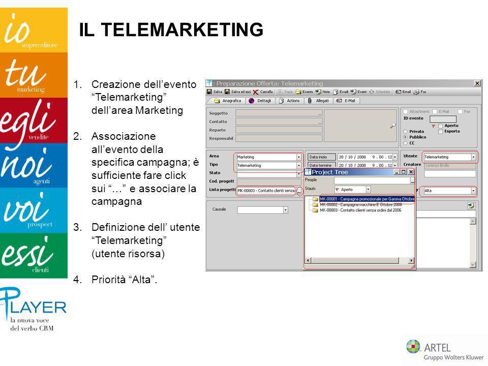 1.Creazione dellevento Telemarketing dellarea Marketing 2.Associazione allevento della specifica campagna; è sufficiente fare click sui … e associare