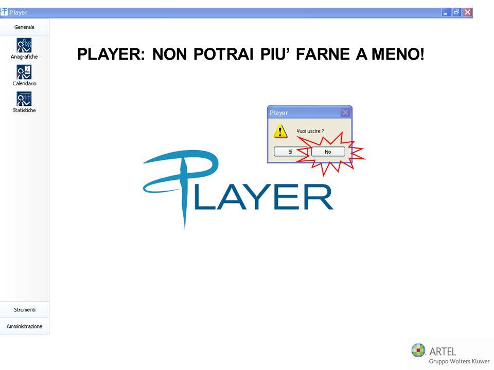 PLAYER: NON POTRAI PIU FARNE A MENO!