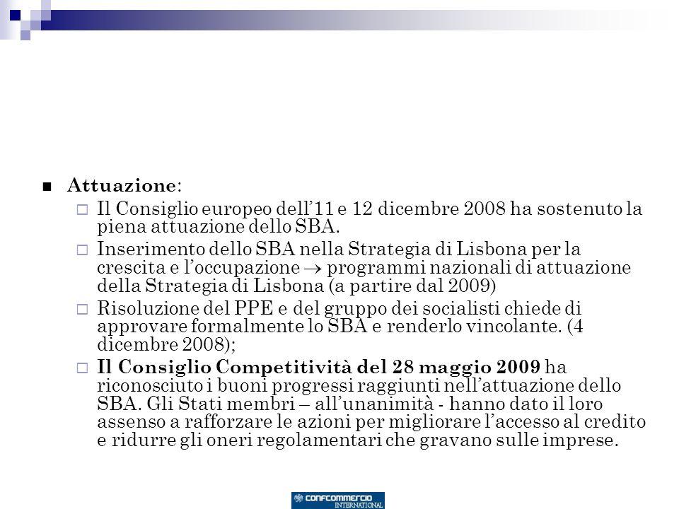 Attuazione : Il Consiglio europeo dell11 e 12 dicembre 2008 ha sostenuto la piena attuazione dello SBA.