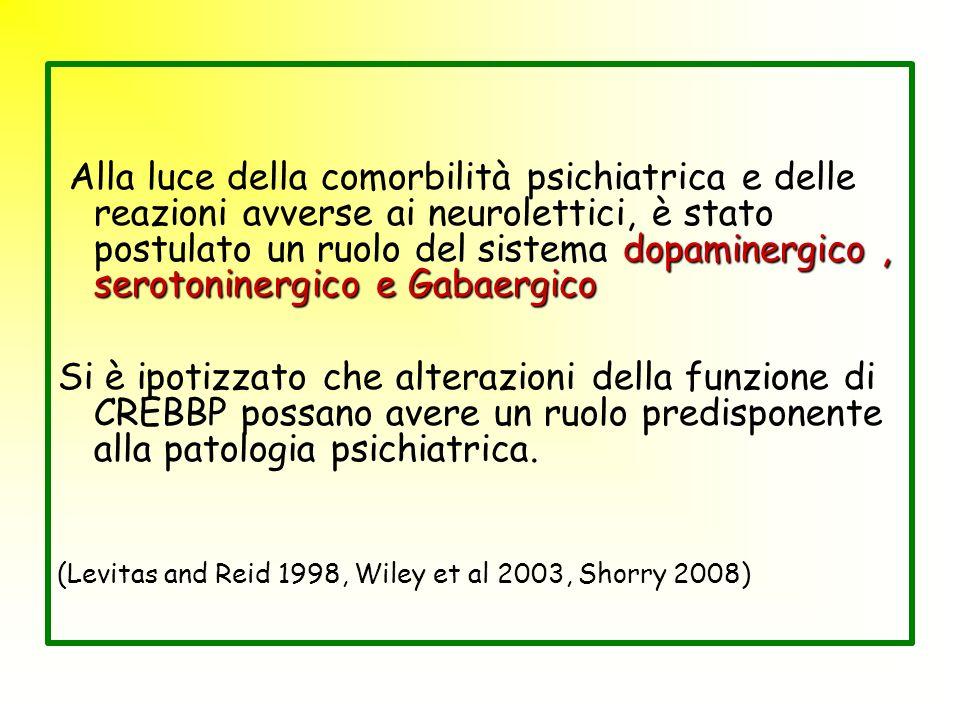 dopaminergico, serotoninergico e Gabaergico Alla luce della comorbilità psichiatrica e delle reazioni avverse ai neurolettici, è stato postulato un ru