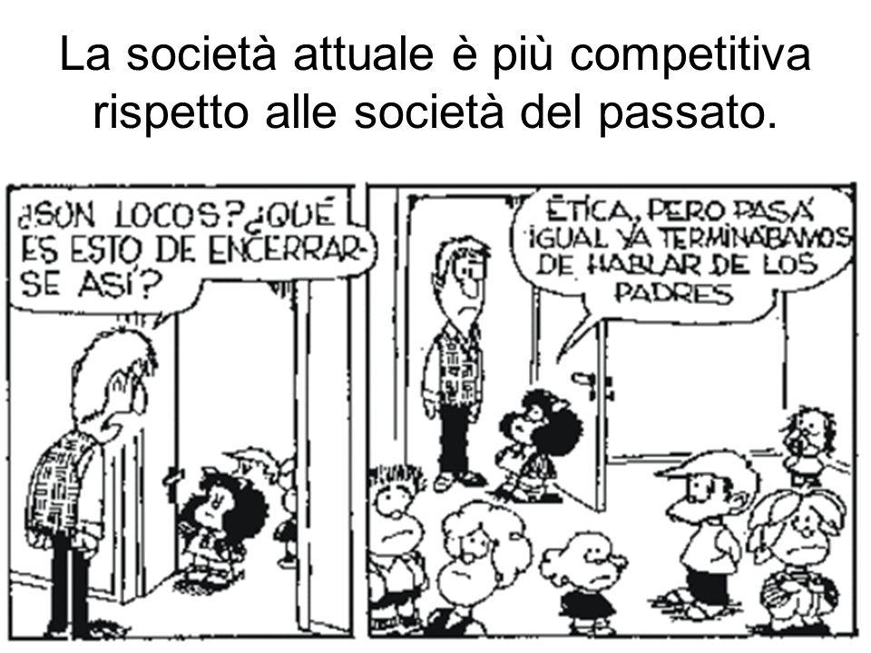 La società attuale è più competitiva rispetto alle società del passato.