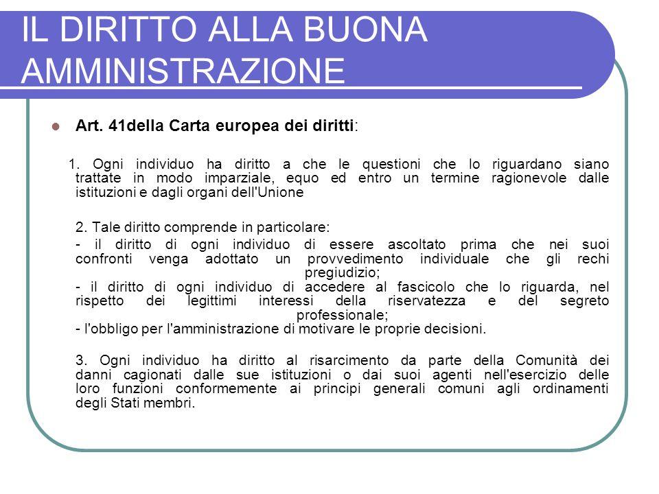 IL DIRITTO ALLA BUONA AMMINISTRAZIONE Art.41della Carta europea dei diritti: 1.