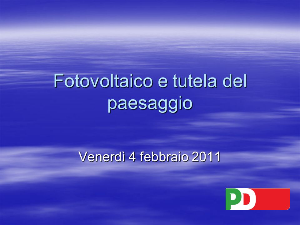 Fotovoltaico e tutela del paesaggio Venerdì 4 febbraio 2011