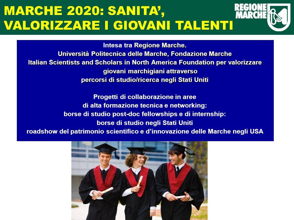 MARCHE 2020: SANITA, VALORIZZARE I GIOVANI TALENTI Regione Marche Intesa tra Regione Marche.