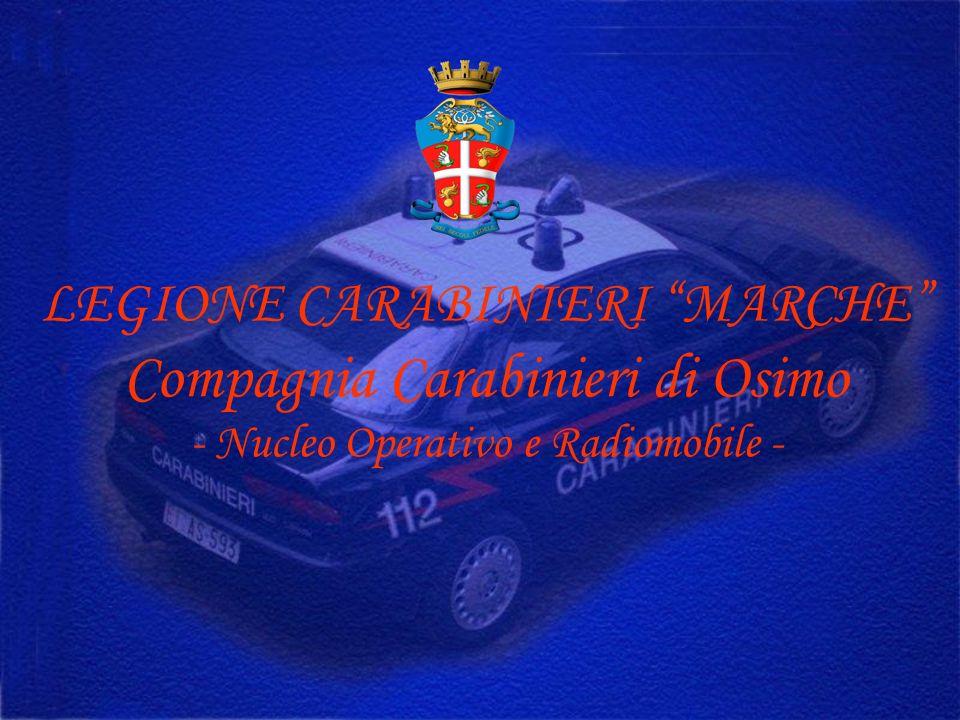 LEGIONE CARABINIERI MARCHE Compagnia Carabinieri di Osimo - Nucleo Operativo e Radiomobile -