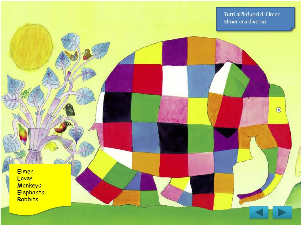 Elmer Loves Monkeys Elephants Rabbits Tutti all'infuori di Elmer. Elmer era diverso