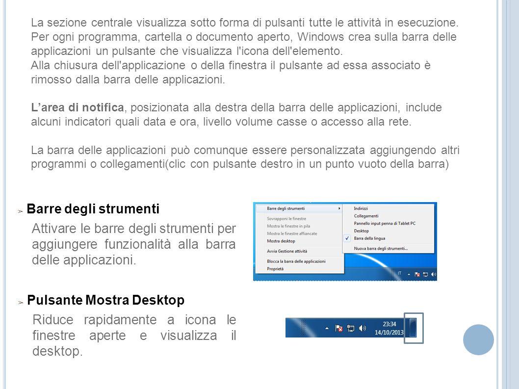Barre degli strumenti Attivare le barre degli strumenti per aggiungere funzionalità alla barra delle applicazioni. Pulsante Mostra Desktop Riduce rapi