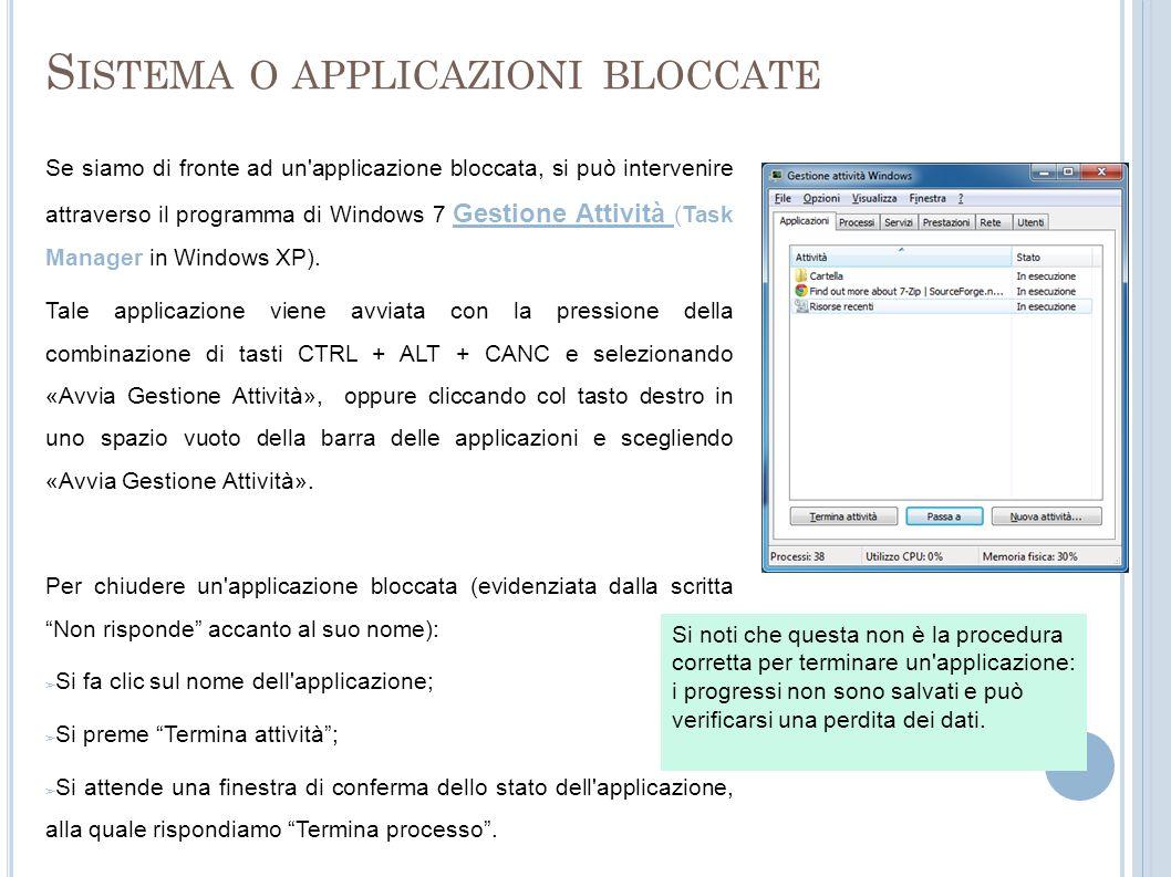 S ISTEMA O APPLICAZIONI BLOCCATE Se siamo di fronte ad un'applicazione bloccata, si può intervenire attraverso il programma di Windows 7 Gestione Atti