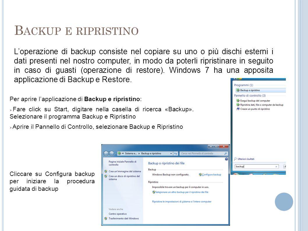 B ACKUP E RIPRISTINO Loperazione di backup consiste nel copiare su uno o più dischi esterni i dati presenti nel nostro computer, in modo da poterli ri