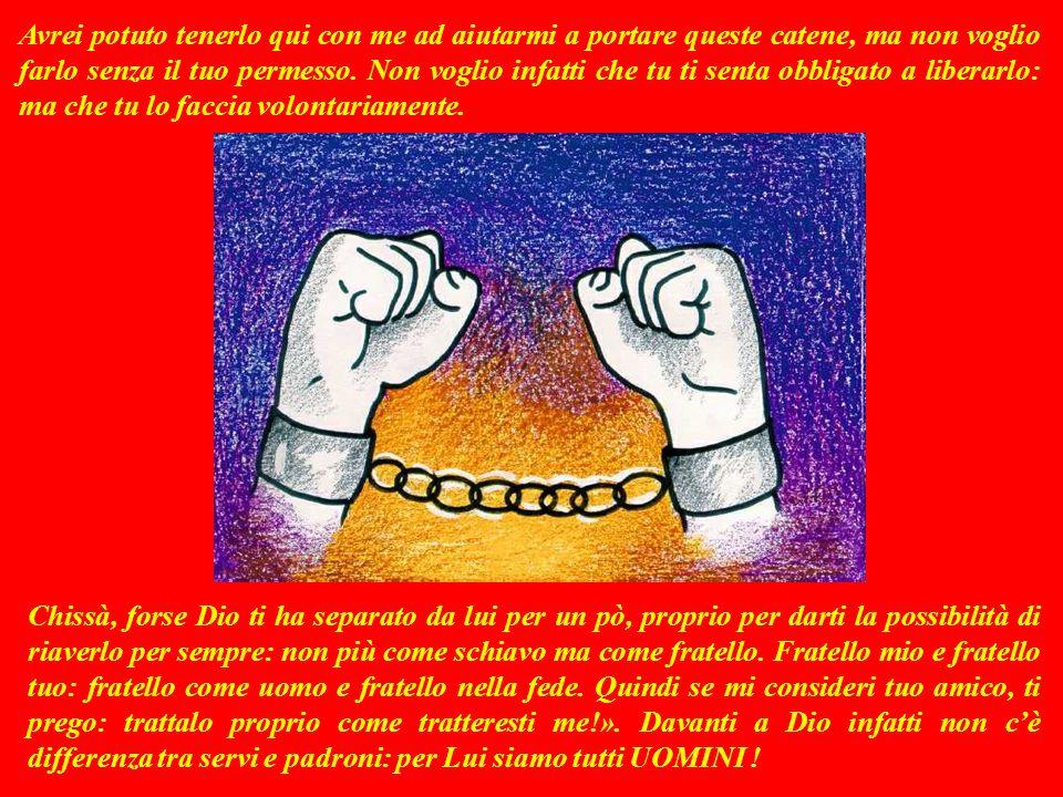 SECONDA LETTURA (lettera di Paolo a Filèmone 1,9b-10.12-17) Onèsimo era uno schiavo fuggito al padrone Filèmone.