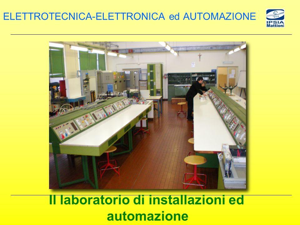 Il laboratorio di installazioni ed automazione ELETTROTECNICA-ELETTRONICA ed AUTOMAZIONE