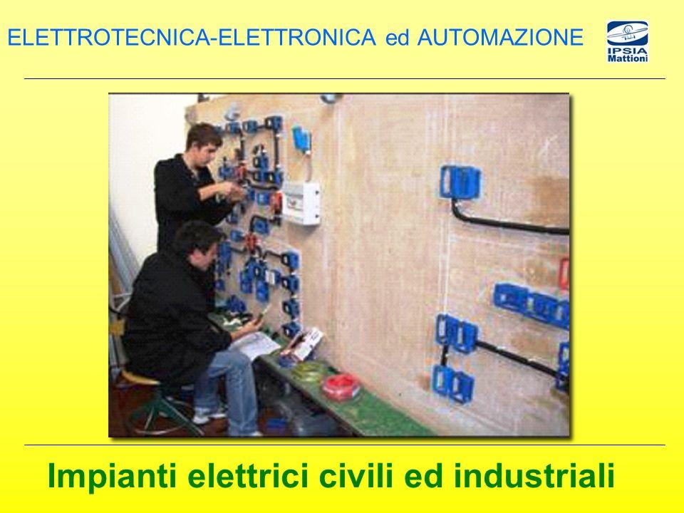 Impianti elettrici civili ed industriali ELETTROTECNICA-ELETTRONICA ed AUTOMAZIONE