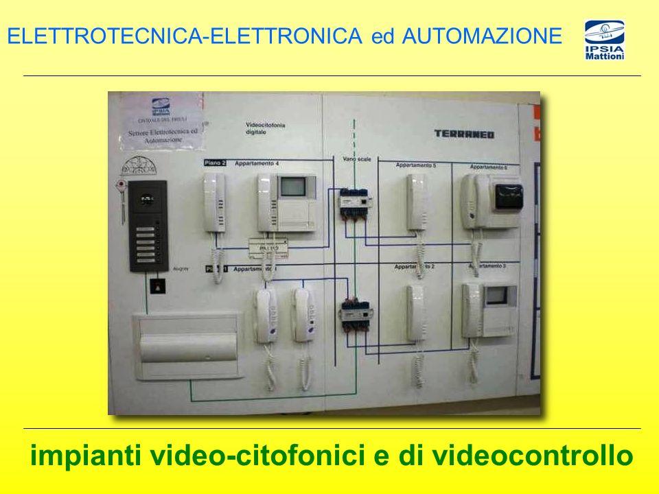 impianti video-citofonici e di videocontrollo ELETTROTECNICA-ELETTRONICA ed AUTOMAZIONE