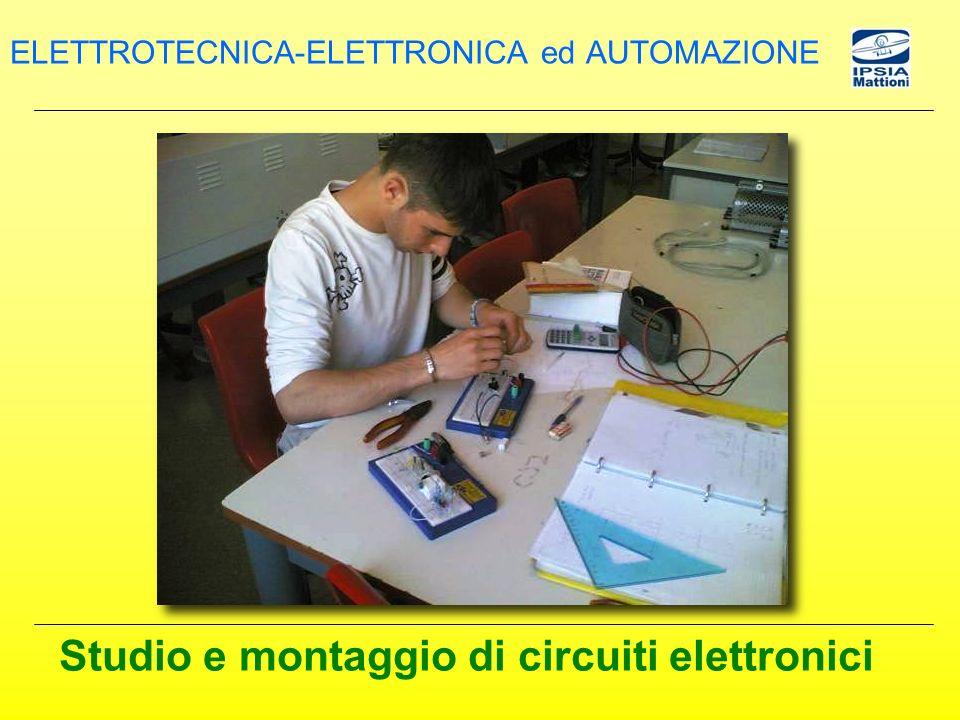 Studio e montaggio di circuiti elettronici ELETTROTECNICA-ELETTRONICA ed AUTOMAZIONE