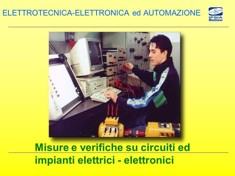 Misure e verifiche su circuiti ed impianti elettrici - elettronici ELETTROTECNICA-ELETTRONICA ed AUTOMAZIONE