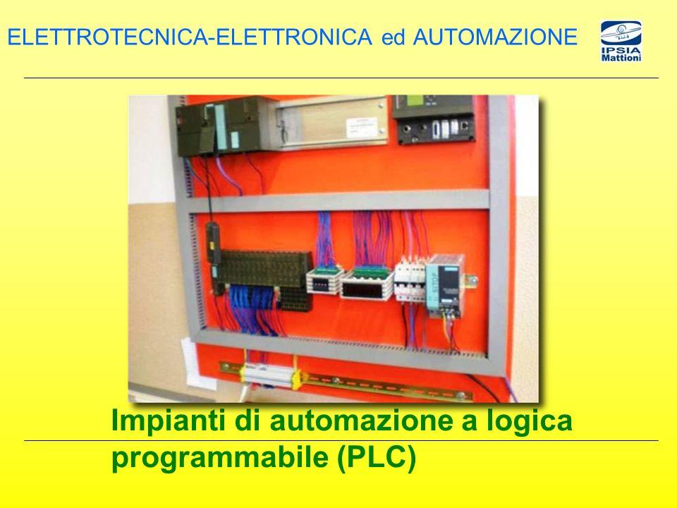 Impianti di automazione a logica programmabile (PLC) ELETTROTECNICA-ELETTRONICA ed AUTOMAZIONE