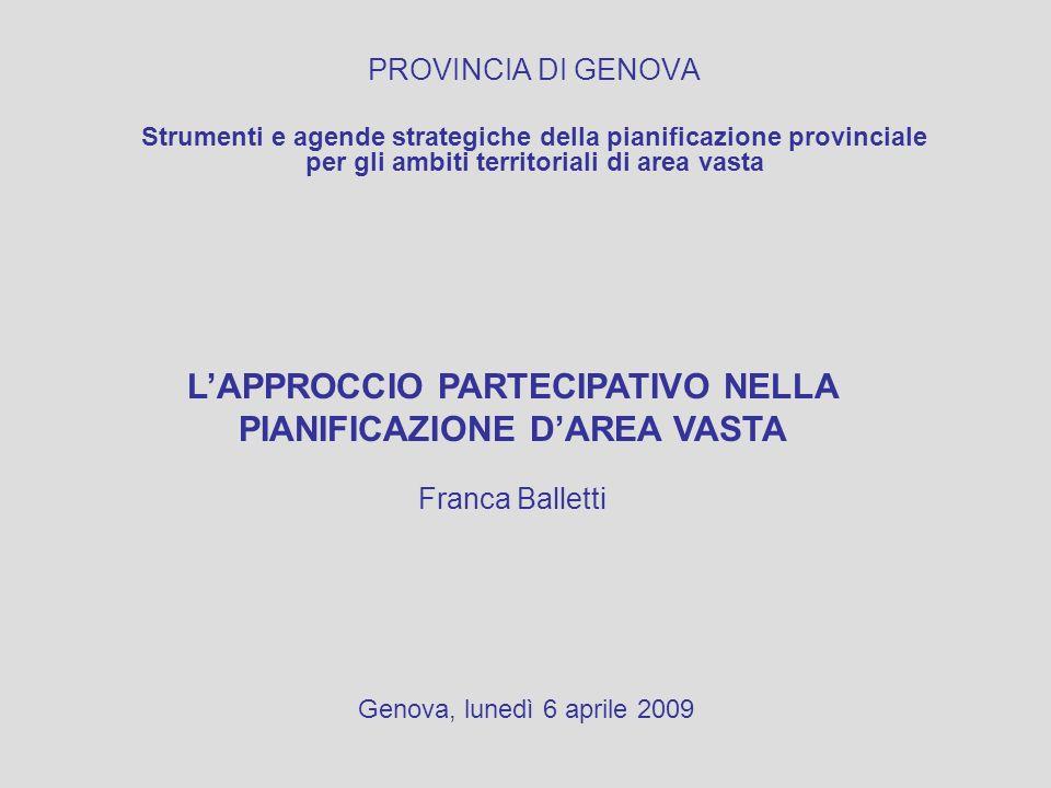 PROVINCIA DI GENOVA Strumenti e agende strategiche della pianificazione provinciale per gli ambiti territoriali di area vasta Genova, lunedì 6 aprile