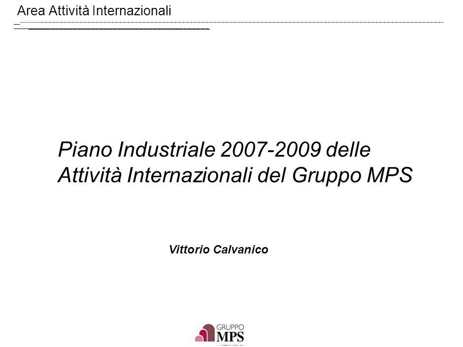 Area Attività Internazionali ___________________________________________________________________________________ Piano Industriale 2007-2009 delle Att