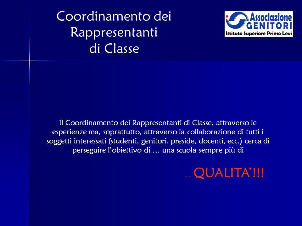 Coordinamento dei Rappresentanti di Classe Il Coordinamento dei Rappresentanti di Classe, attraverso le esperienze ma, soprattutto, attraverso la coll