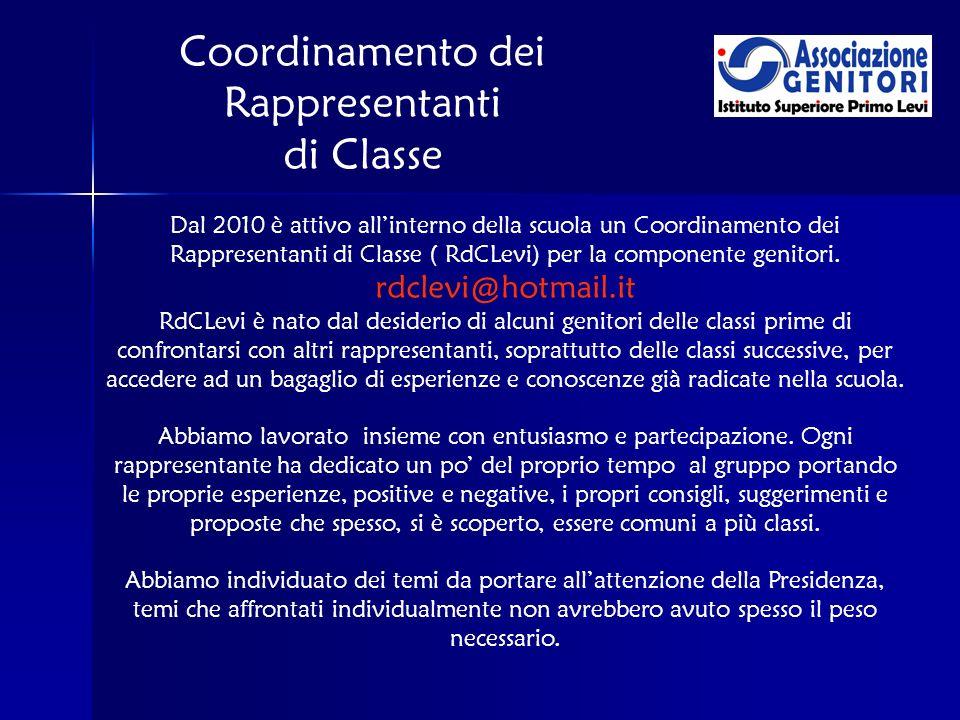 Coordinamento dei Rappresentanti di Classe Dal 2010 è attivo allinterno della scuola un Coordinamento dei Rappresentanti di Classe ( RdCLevi) per la componente genitori.