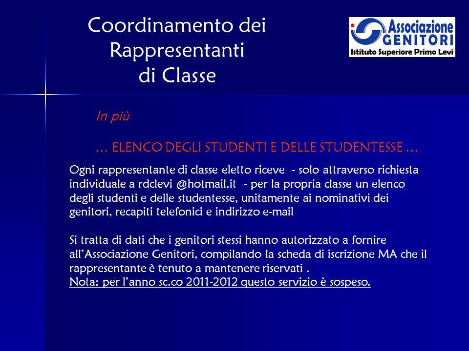Coordinamento dei Rappresentanti di Classe Ogni rappresentante di classe eletto riceve - solo attraverso richiesta individuale a rdclevi @hotmail.it -