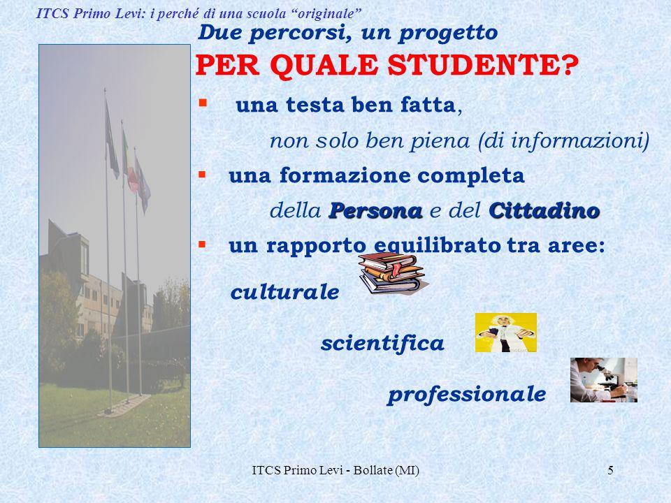 ITCS Primo Levi - Bollate (MI)5 Due percorsi, un progetto PER QUALE STUDENTE.