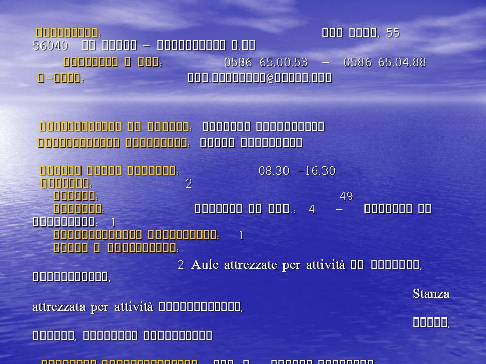 Indirizzo : Via Roma, 55 56040 Le Badie - Castellina M. ma Indirizzo : Via Roma, 55 56040 Le Badie - Castellina M. ma Telefono e fax : 0586 65.00.53 -