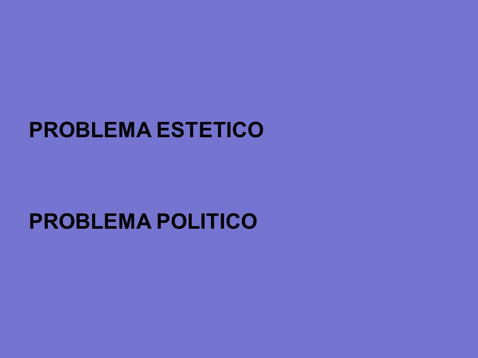 PROBLEMA ESTETICO PROBLEMA POLITICO