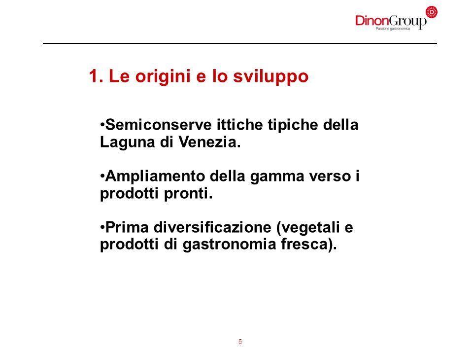 5 1. Le origini e lo sviluppo Semiconserve ittiche tipiche della Laguna di Venezia. Ampliamento della gamma verso i prodotti pronti. Prima diversifica