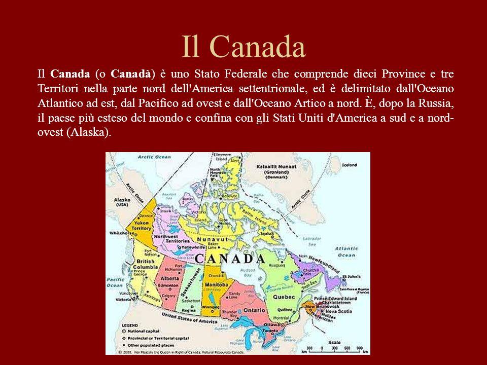 Il Canada Il Canada (o Canadà) è uno Stato Federale che comprende dieci Province e tre Territori nella parte nord dell'America settentrionale, ed è de