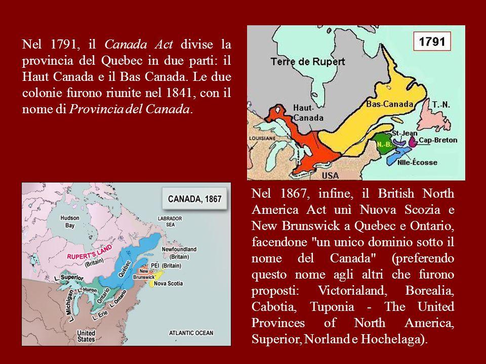 Nel 1867, infine, il British North America Act unì Nuova Scozia e New Brunswick a Quebec e Ontario, facendone