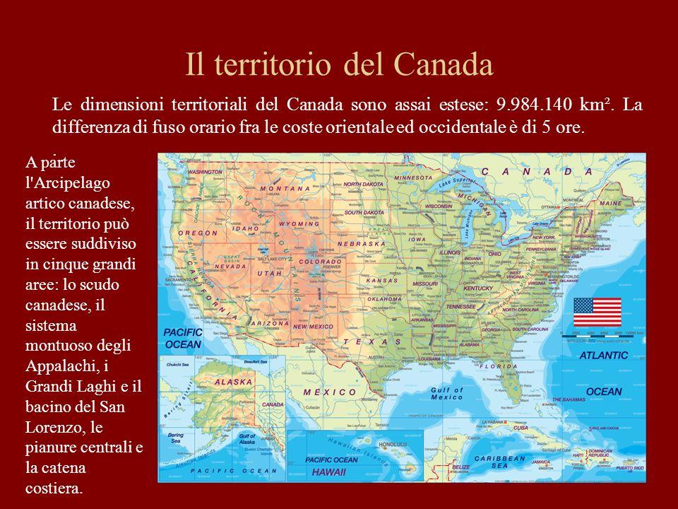 Il territorio del Canada Le dimensioni territoriali del Canada sono assai estese: 9.984.140 km². La differenza di fuso orario fra le coste orientale e
