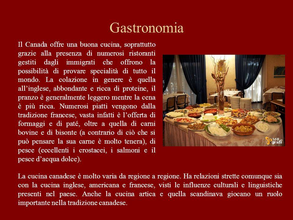 Gastronomia Il Canada offre una buona cucina, soprattutto grazie alla presenza di numerosi ristoranti gestiti dagli immigrati che offrono la possibili