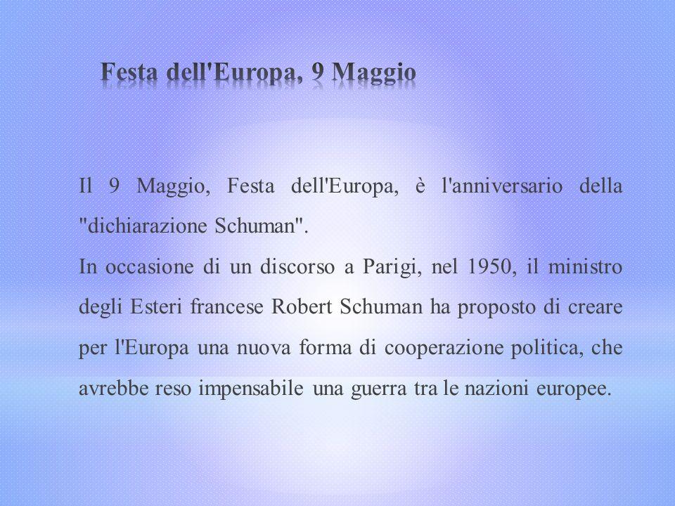 Il 9 Maggio, Festa dell'Europa, è l'anniversario della