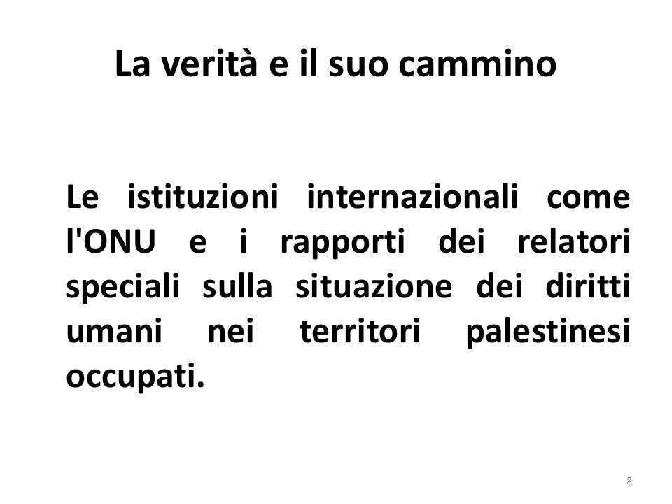 La verità e il suo cammino Le istituzioni internazionali come l'ONU e i rapporti dei relatori speciali sulla situazione dei diritti umani nei territor