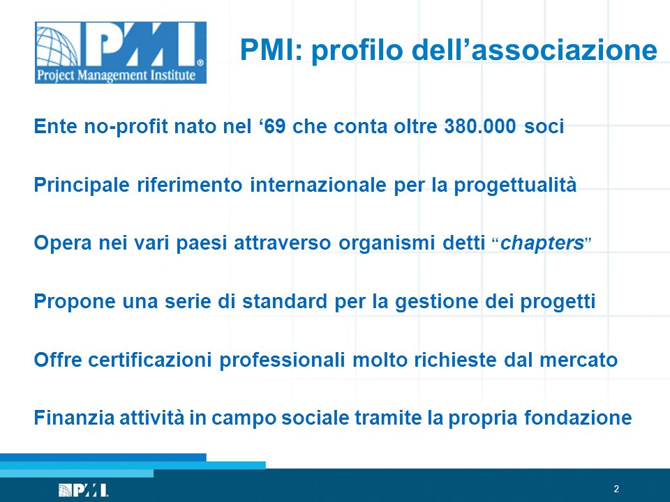 3 PMI: certificazioni nel mondo CAPM Certified Associate in Project Mgmt.
