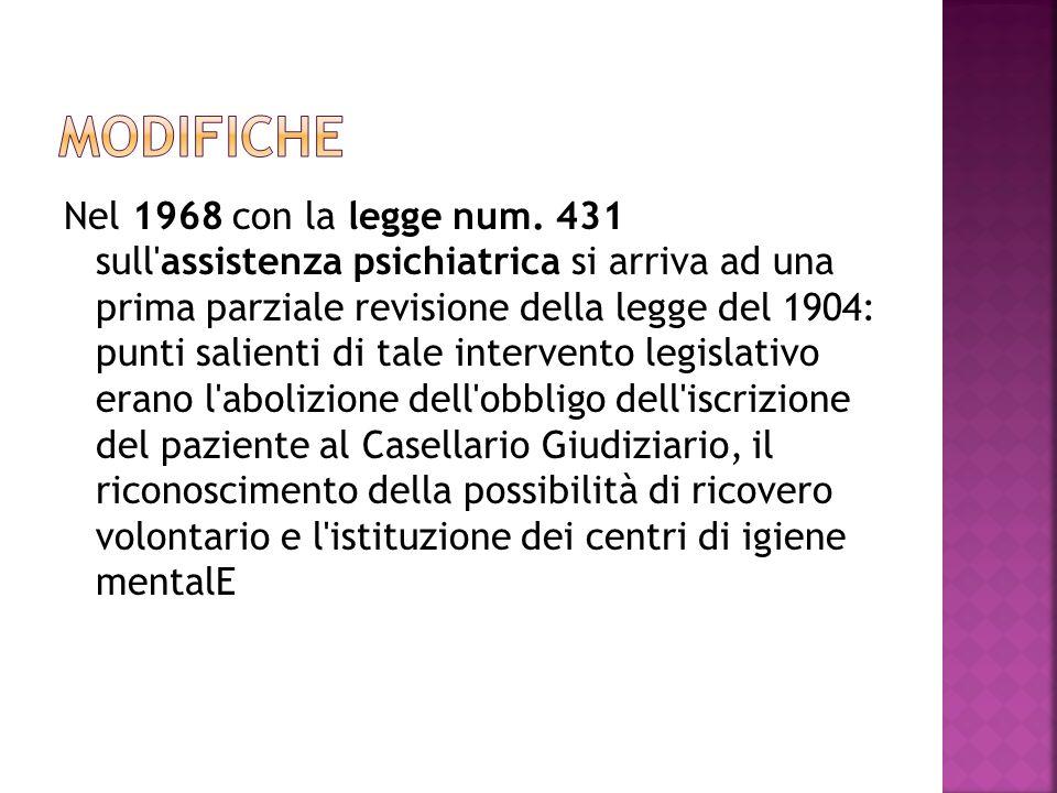 Nel 1968 con la legge num. 431 sull'assistenza psichiatrica si arriva ad una prima parziale revisione della legge del 1904: punti salienti di tale int