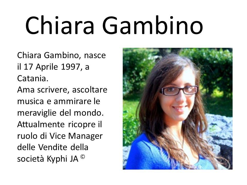 Chiara Gambino Chiara Gambino, nasce il 17 Aprile 1997, a Catania. Ama scrivere, ascoltare musica e ammirare le meraviglie del mondo. Attualmente rico
