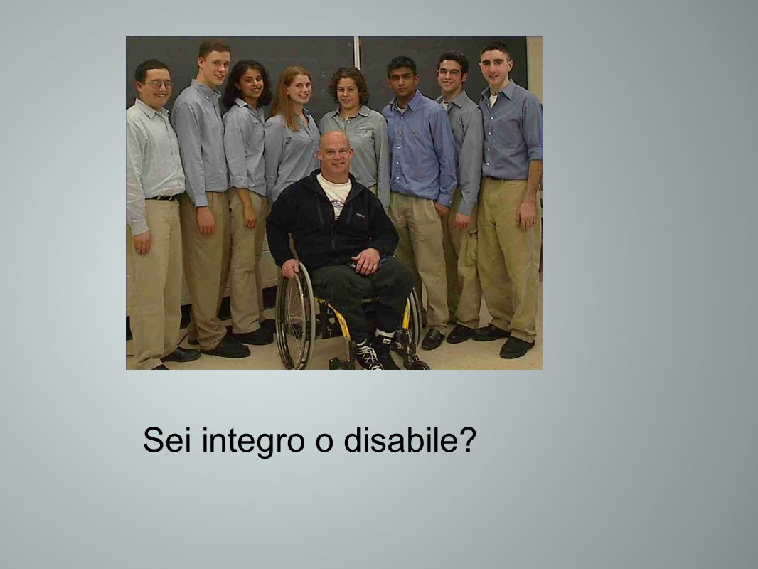 Sei integro o disabile?