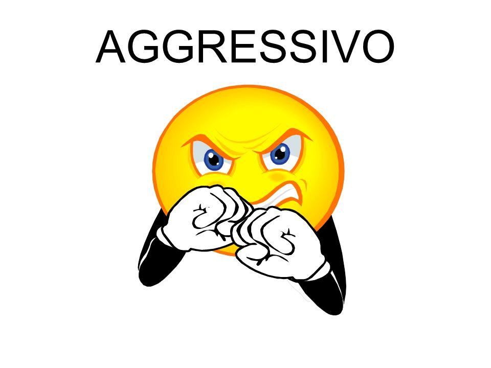 AGGRESSIVO