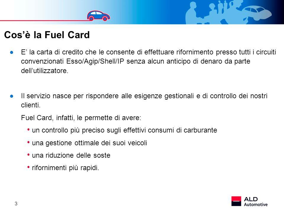 3 E la carta di credito che le consente di effettuare rifornimento presso tutti i circuiti convenzionati Esso/Agip/Shell/IP senza alcun anticipo di de