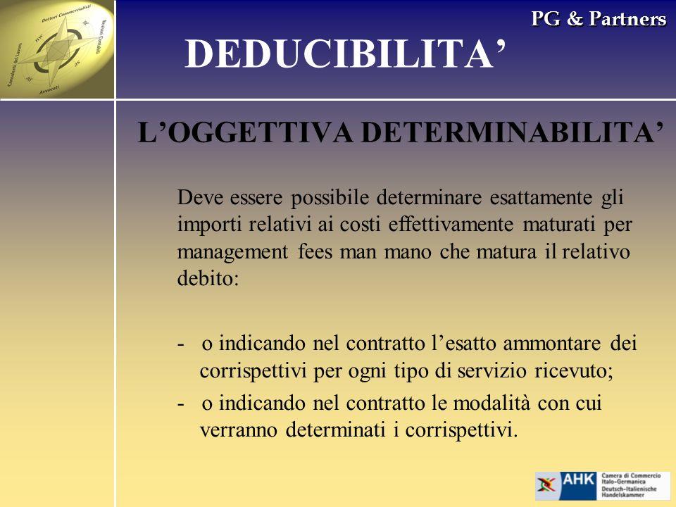PG & Partners LOGGETTIVA DETERMINABILITA Deve essere possibile determinare esattamente gli importi relativi ai costi effettivamente maturati per manag