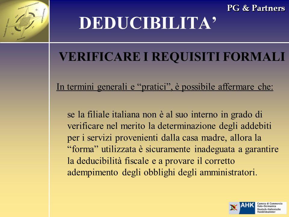 PG & Partners VERIFICARE I REQUISITI FORMALI In termini generali e pratici, è possibile affermare che: se la filiale italiana non è al suo interno in
