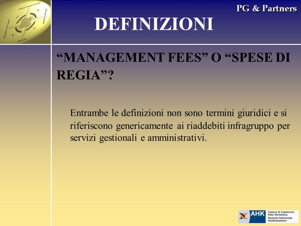 PG & Partners MANAGEMENT FEES O SPESE DI REGIA? Entrambe le definizioni non sono termini giuridici e si riferiscono genericamente ai riaddebiti infrag