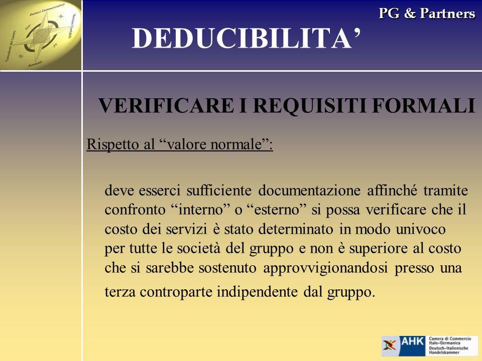 PG & Partners VERIFICARE I REQUISITI FORMALI Rispetto al valore normale: deve esserci sufficiente documentazione affinché tramite confronto interno o