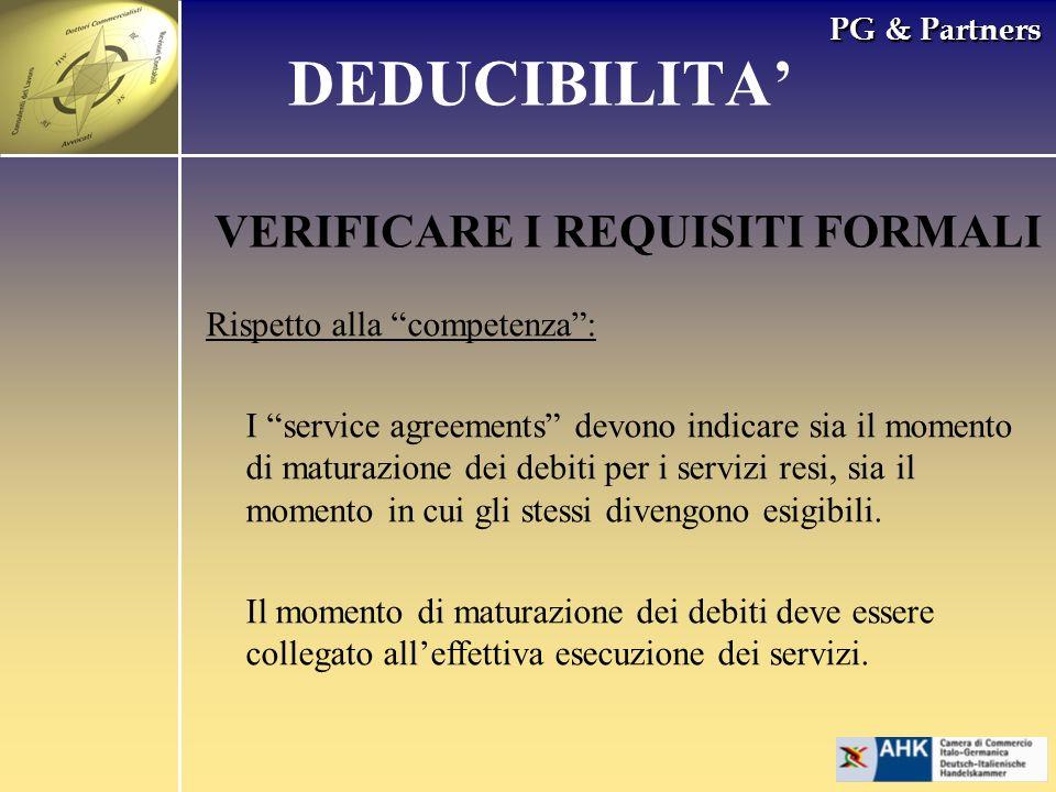 PG & Partners VERIFICARE I REQUISITI FORMALI Rispetto alla competenza: I service agreements devono indicare sia il momento di maturazione dei debiti p