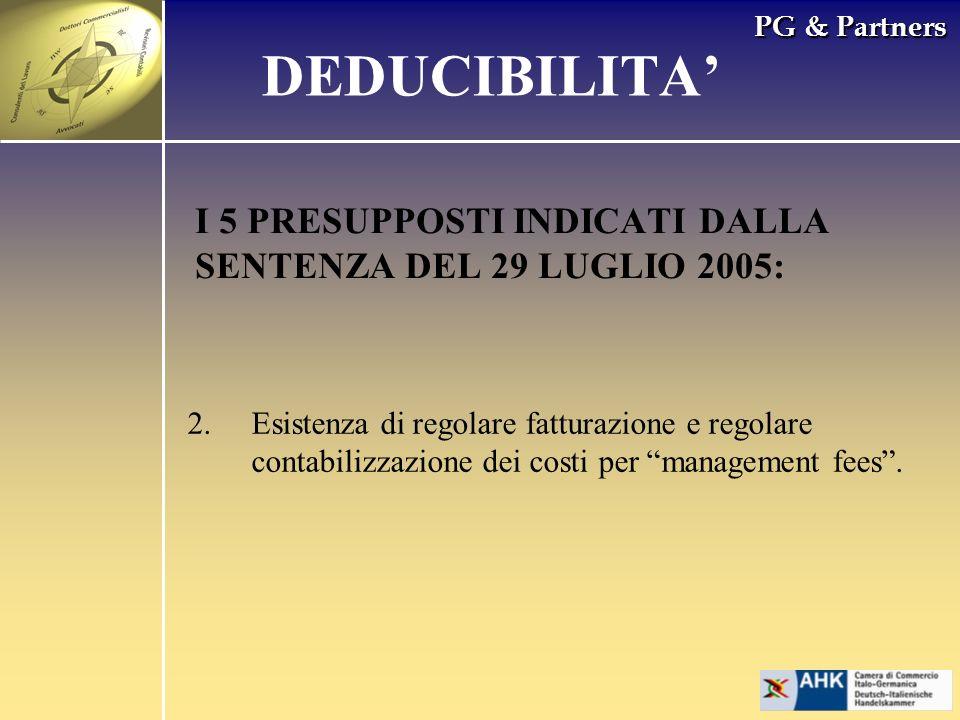 PG & Partners I 5 PRESUPPOSTI INDICATI DALLA SENTENZA DEL 29 LUGLIO 2005: 2.Esistenza di regolare fatturazione e regolare contabilizzazione dei costi